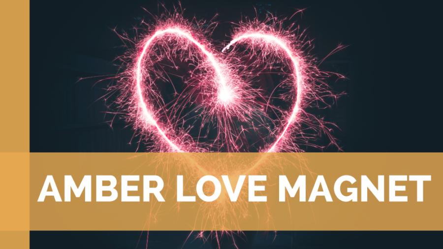 amber love magnet