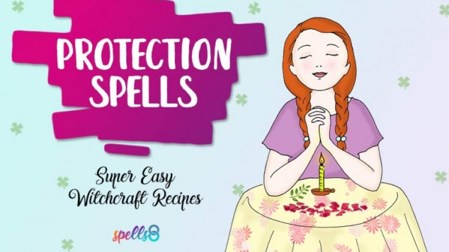 Protection Spells: Rituals & White Witches' Magic