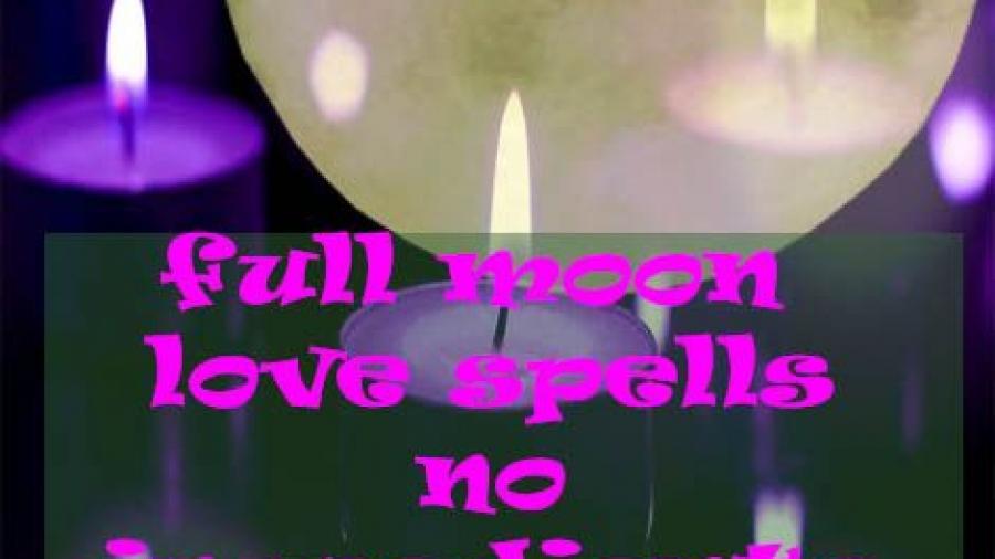FULL MOON LOVE SPELLS NO INGREDIENTS