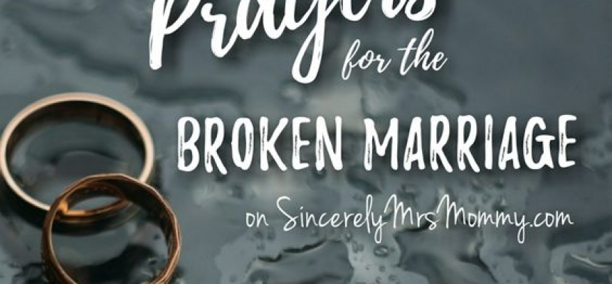 Prayer To Restore And Fix A Broken Marriage